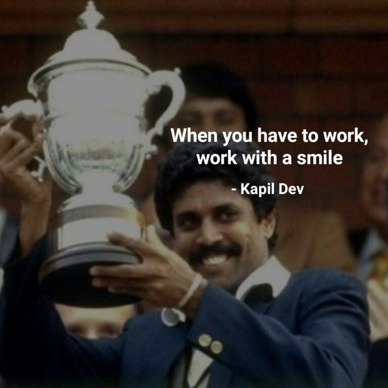 Work with a smile when you have to work I Cricket Quote No 3 I