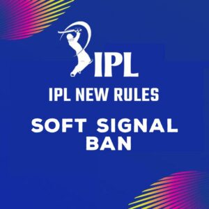 BCCI has removed Soft Signal from IPL 2021
