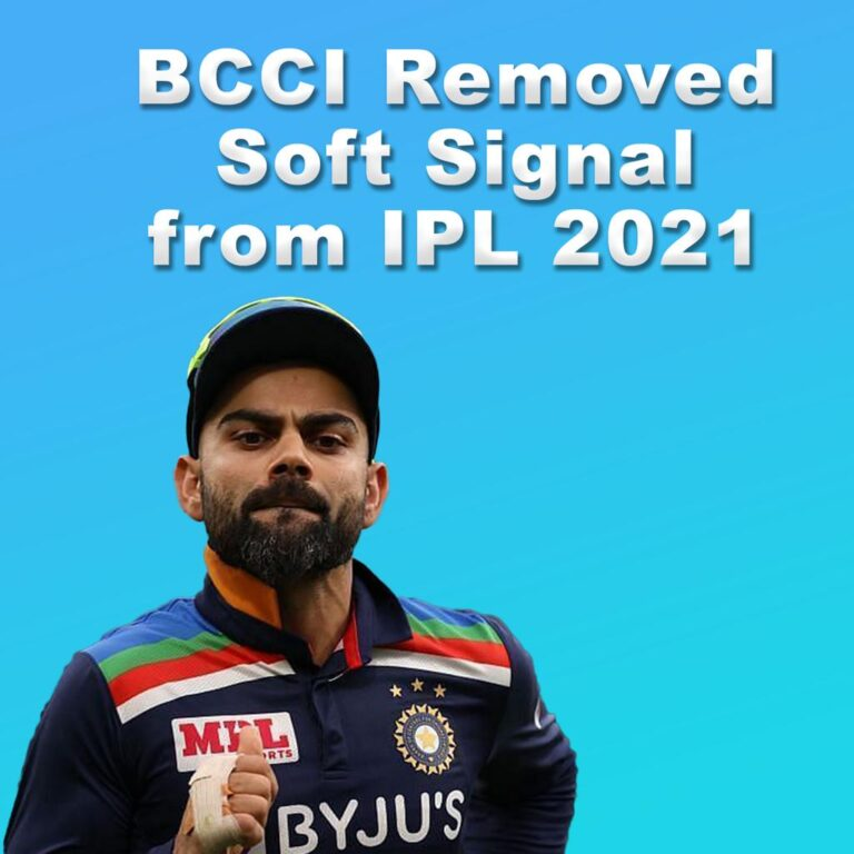 BCCI Has Removed Soft Signal From IPL 2021 I Cricketfile